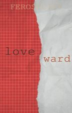 Love Ward by ferosecity