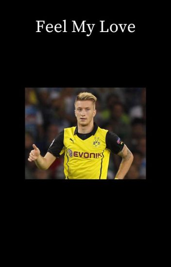 Feel My Love [Marco Reus]