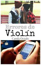 Errores de Violín. [homosexuales/lesbianas] by DxXLolaXxD