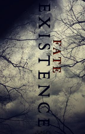 Fate of Existence |Book 1| EDITING by -S-N-O-