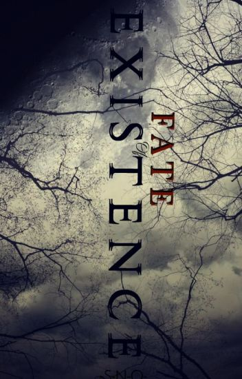 Fate of Existence |Book 1| EDITING