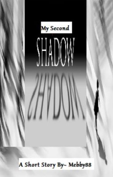 My Second Shadow (One-shot) by mebby88