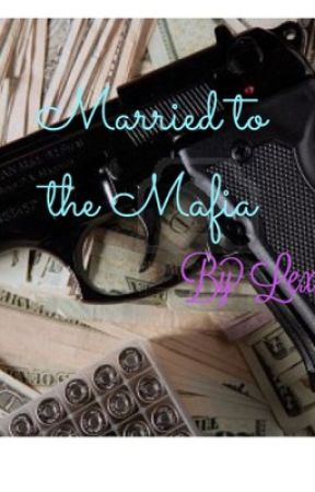 Married to the Mafia by LexiJoe