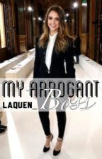 My Arrogant Boss by laquen_