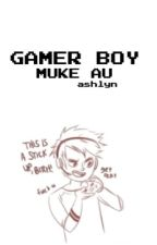 gamer boy » muke au by youtuberashton