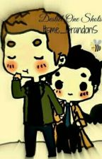 Destiel One-Shots. by Itsme_BrandonS