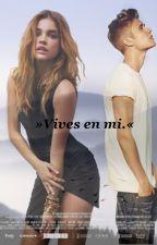 Vives en mi. [Justin Bieber y tú] (Pausada) by whxneedsyxu