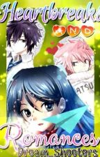 Heartbreaks And Romances (Fairy Tail Fanfic) by Dream_Shooters