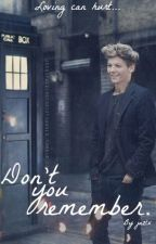 Don't You Remember... || Louis Tomlinson [Terminada/Editando] by Jaz_Heart