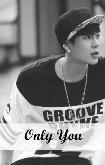 Only You (Jackson de GOT7) |FINALIZADA|