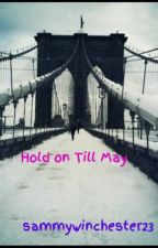 Hold on Till May by falling_ectasy