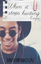 When it Stops Hurting (Royce) by ForeverMindless247