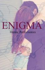Enigma by Hazza_Perfectionxx