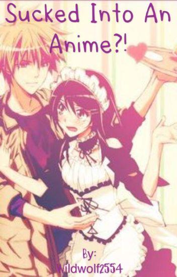 Sucked into an anime?! [Kaichou wa Maid Sama Fanfict]