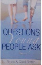 Questions Young People Ask By Bruce & Carol Britten by tintsuchai