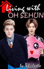 Living With Oh Sehun (ISTLH Sequel) by whirlnetic