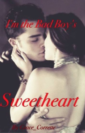 I'm the Bad Boy's Sweetheart (Completed!) - countrygirlG