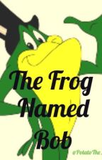The frog named Bob by Streetkerb