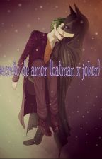 secreto de amor (batmanxjoker) by SOLDIERGOLD