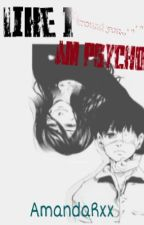 Like i am psycho by AmandaRxx