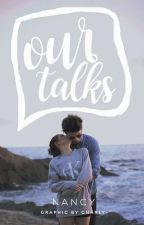 Our Talks by renegading