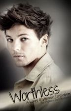 Worthless - Larry Stylinson fanfic by AgnesTomlinson