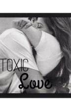 Toxic Love by missfitss1204