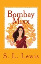 Bombay Mixx by ChickLitLove81