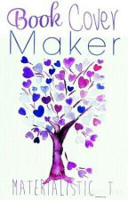 Book Cover Maker    CLOSED    by materialistic_t