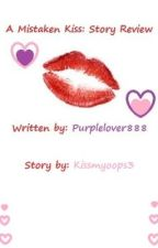 A Mistaken Kiss: Story Review by purplelover888