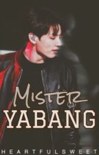 Meet Mr. Yabang (Jeon Jungkook FanFiction) by heartfulsweet