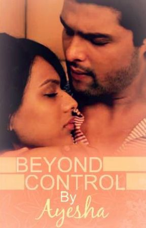 Beyond Control - Chapter 17 - Wattpad