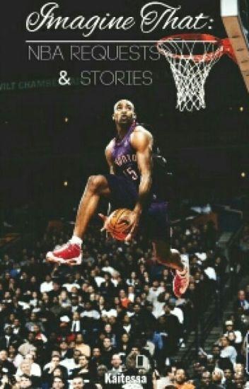 Imagine That: NBA REQUESTS & STORIES {HAITUS}