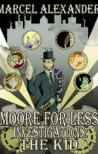 Moore For Less Investigations: The Kid by MarcelLittle