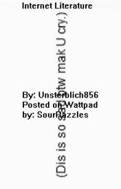 Internet Literature - Romantic Tragedy by SourRazzles