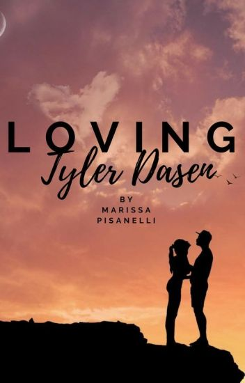 Loving Tyler Dasen (Sequel to LWTP)
