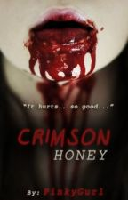 Crimson Honey (STOPPED UPDATING) by paradoxxical