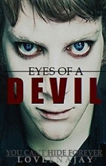 Eyes of A Devil (Sequel To GUWTTB)-Short Story by LoveenaJay