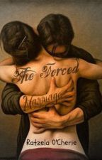 The Forced Marriage by Ratzela88Cherie