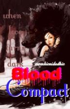 Blood Compact (Editing) by momhienidadhie