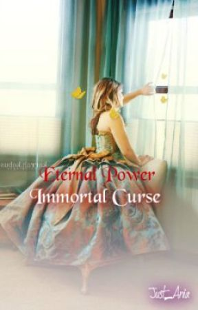 Eternal Power: Immortal Curse by Just_Ania