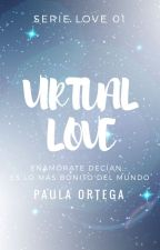 Virtual Love ©(#LV1)(#LV2) #PremiosEspinela by Pau-veinti4