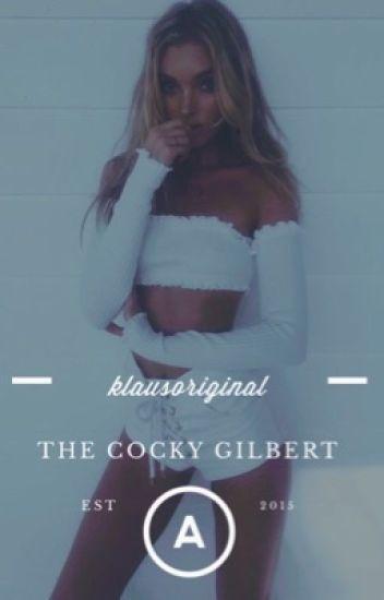 The Cocky Gilbert