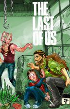 The Last Of Us[On - Hold] by Azakiele