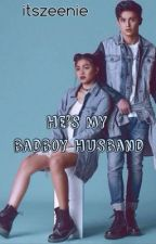 He's My Bad Boy Husband | Book 1 | (JaDine) [EDITED] by itszeenie