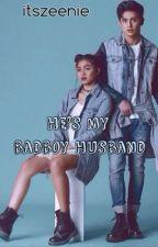 He's My Bad Boy Husband | Book 1 | (JaDine) [EDITED] by itszeenie