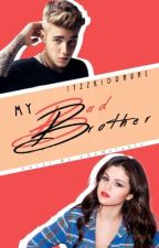 My Bad Brother *SLOW UPDATES* by itzzkidrauhl
