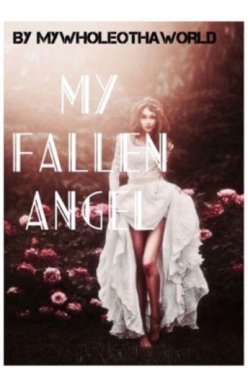 MY FALLEN ANGEL (gxg) On going
