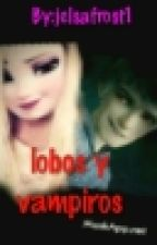 lobos y vampiros  jelsa ( pausada) by jelsafrost1