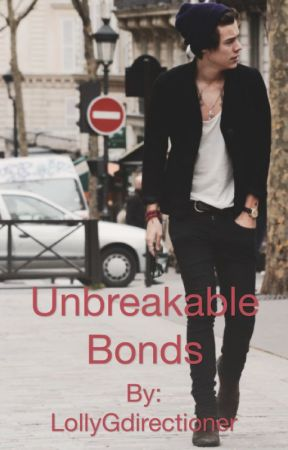 Unbreakable Bonds by LollyGdirectioner